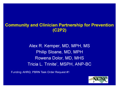 Slide 1. Community and Clinician Partnership for Prevention (C2P2)