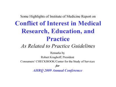 Slide 1. Some Highlights of Institute of Medicine Report on Conflict of Interest in Medical Research, Education, and Practice As Related to Practice Guidelines