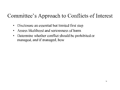Slide 6. Committee's Approach to Conflicts of Interest