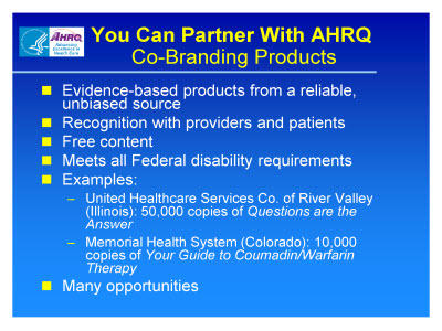 Slide 9. You Can Partner With AHRQ: Co-Branding Products