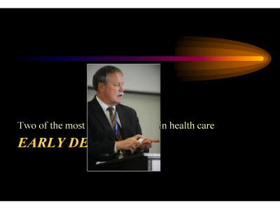Slide 10. Early Detection: Two of the most expensive words in health care