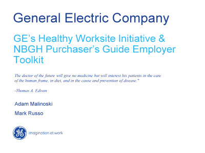 Slide 1. GE's Healthy Worksite Initiative and NBGH Purchaser's Guide Employer Toolkit