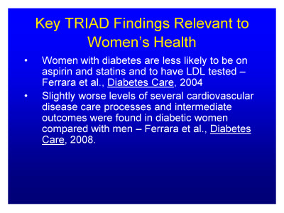 Slide 12. Key TRIAD Findings Relevant to Women's Health