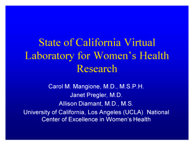 Slide 16. State of California Virtual Laboratory for Women's Health Research
