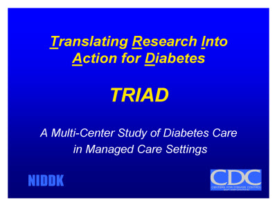 Slide 3. Translating Research Into Action for DiabetesTRIAD