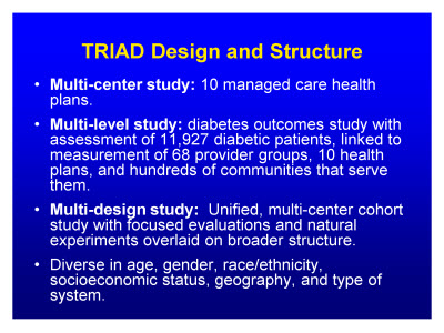 Slide 7. TRIAD Design and Structure