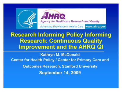 Slide 1. Research Informing Policy Informing Research: Continuous Quality Improvement and the AHRQ QI