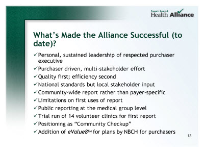 Slide 13. What's Made the Alliance Successful (to date)?