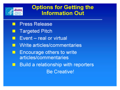 Slide 19. Options for Getting the Information Out