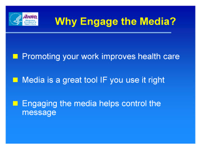 Slide 2. Why Engage the Media?