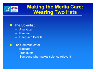 Slide 3. Making the Media Care: Wearing Two Hats