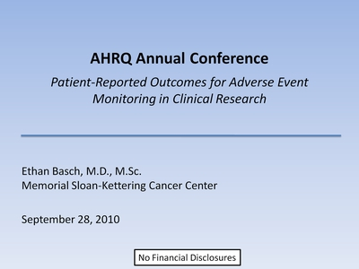 Slide 1. AHRQ Annual Conference: Patient-Reported Outcomes for Adverse Event Monitoring in Clinical Research.