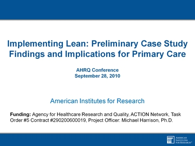 Implementing Lean: Preliminary Case Study Findings and Implications for Primary Care