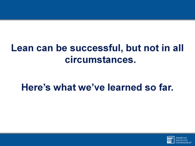 Lean can be successful, but not in all circumstances.