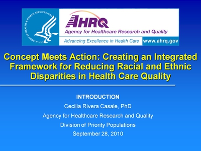 Slide 1. Concept Meets Action: Creating an Integrated Framework for Reducing Racial and Ethnic Disparities in Health Care Quality