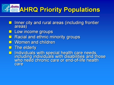 Slide 4. AHRQ Priority Populations