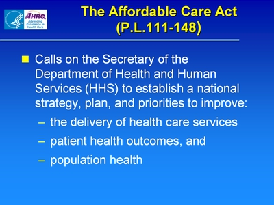 The Affordable Care Act (P.L.111-148)