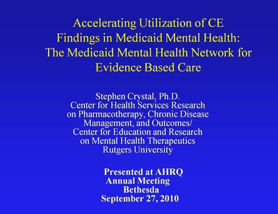 Accelerating Utilization of CE Findings in Medicaid Mental Health: The Medicaid Mental Health Network for Evidence Based Care