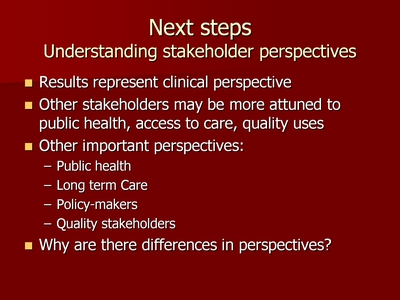 Next steps: Understanding stakeholder perspectives