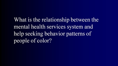 What is the relationship between the mental health services system and help seeking behavior patterns of people of color?