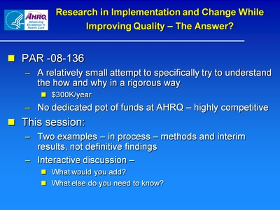 Research in Implementation and Change While Improving Quality-The Answer?