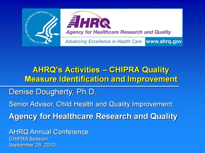 AHRQ's Activities - CHIPRA Quality Measure Identification and Improvement