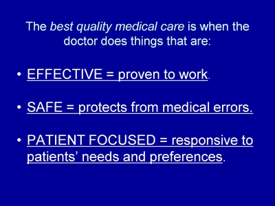 The best quality medical care is when the doctor does things that are: