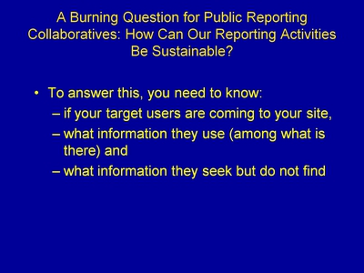 A Burning Question for Public Reporting Collaboratives: How Can Our Reporting Activities Be Sustainable?