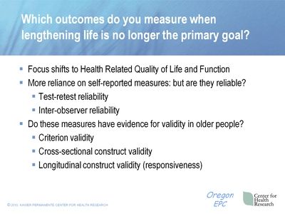 Which outcomes do you measure when lengthening life is no longer the primary goal?