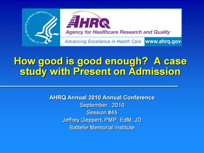 How Good is Good Enough? A Case Study with Present on Admission
