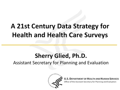 A 21st Century Data Strategy for Health and Health Care Surveys