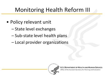 Monitoring Health Reform III