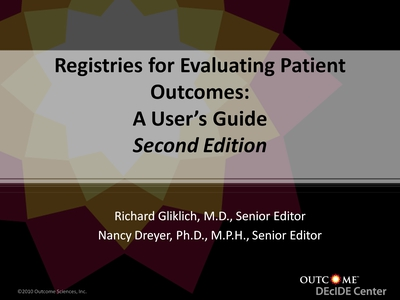 Registries for Evaluating Patient Outcomes: A User's Guide, Second Edition