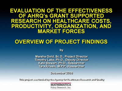 Evaluation of the Effectiveness of AHRQ's Grant Supported Research on Healthcare Costs, Productivity, Organization, and Market Forces: Overview of Project Findings