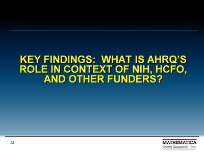Key Findings: What Is AHRQ's Role in Context of NIH, HCFO, and Other Funders?