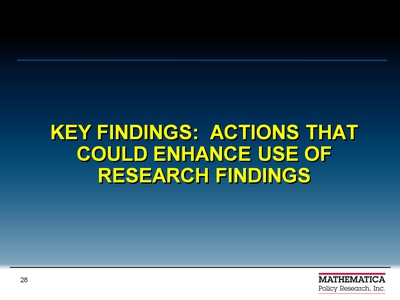 Key Findings: Actions That Could Enhance Use of Research Findings
