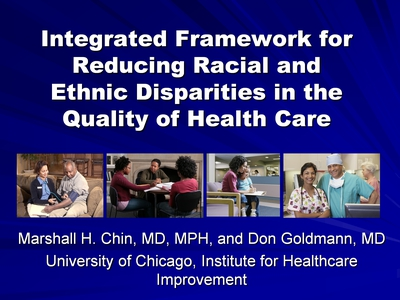 Slide 1. Integrated Framework for Reducing Racial and Ethnic Disparities in the Quality of Health Care