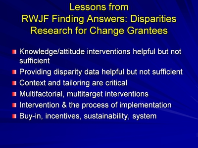 Slide 13. Lessons from RWJF Finding Answers: Disparities Research for Change Grantees