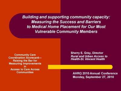 Building and Supporting Community Capacity: Measuring the Success and Barriers to Medical Home Placement for Our Most Vulnerable Community Members