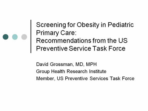 Slide 1. Screening for Obesity in Pediatric Primary Care: Recommendations from the U.S. Preventive Services Task Force