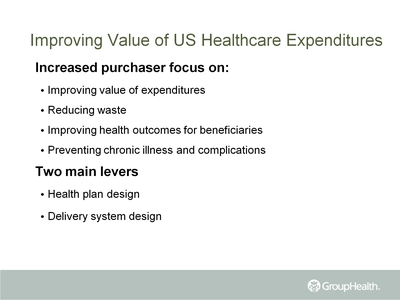 Improving Value of U.S. Healthcare Expenditures