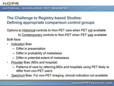 Slide 16. The Challenge to Registry-based Studies: Defining appropriate comparison control groups