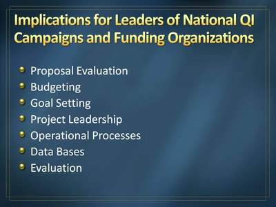 Implications for Leaders of National QI Campaigns and Funding Organizations