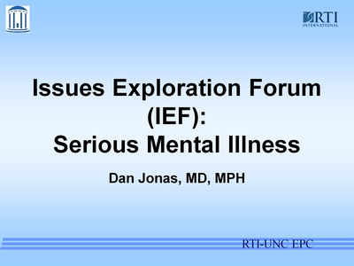 Issues Exploration Forum (IEF): Serious Mental Illness
