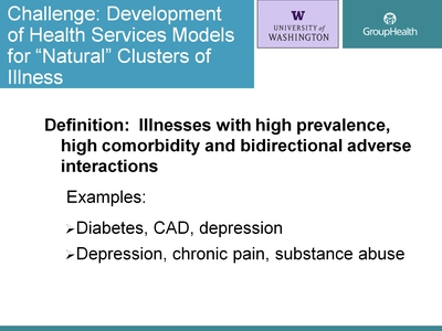 "Challenge: Development of Health Services Models for ""Natural"" Clusters of Illness"