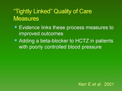 Slide 2-4. Tightly Linked' Quality of Care Measures