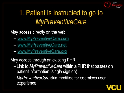1. Patient is instructed to go to MyPreventiveCare