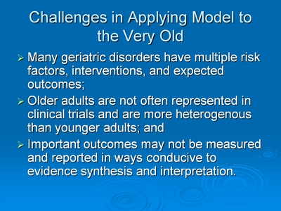 Challenges in Applying Model to the Very Old