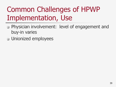 Slide 39. Common Challenges of HPWP Implementation, Use