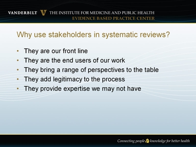 Why use stakeholders in systematic reviews?